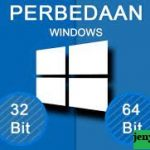 Perbedaan 32 Bit & 64 Bit Pada Windows